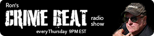 Join Ron's Crime Beat Radio Show